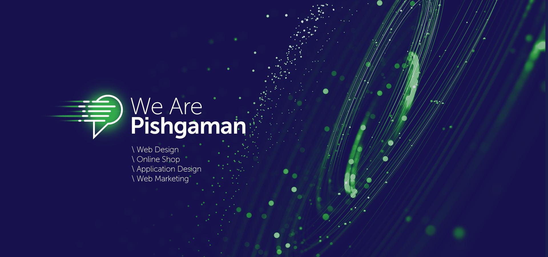 we are pishgaman
